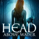 Review: Head Above Water (Gemini #2) by Hailey Edwards