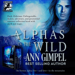 Guest Post: Top Reasons to try Alphas in the Wild by Ann Gimpel ~ Excerpt