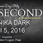 Release Day Blitz: One Second (Seven #7) by Dannika Dark ~ Excerpt