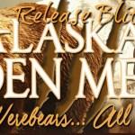 Release Blitz: Alaskan Den Men Series