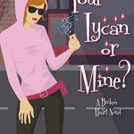 Review: Your Lycan or Mine? (Broken Heart #14) by Michele Bardsley