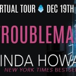 Troublemaker by Linda Howard (Tour) ~ Excerpt/Giveaway