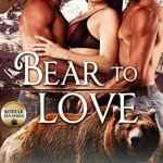 Review: Bear to Love (Kodiak Den #3) by Amy Lamont