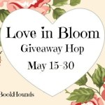 Love In Bloom Giveaway Hop ~ May 15th – 30th