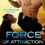 Review: Force of Attraction (K-9 Rescue #2) by D.D. Ayres
