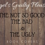#1 – Covers The not so Good, the Bad, & the Ugly