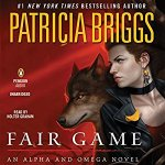 Audiobook Review: Fair Game (Alpha & Omega #3) by Patricia Briggs (Narrator: Holter Graham)
