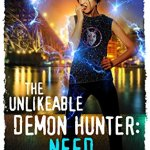 ARC Review: The Unlikeable Demon Hunter: Need (Nava Katz #3) by Deborah Wilde