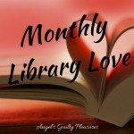 Monthly Library Love – August 2018