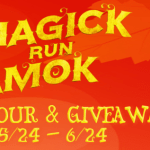 Magick Run Amok Series by Sharon Pape (Tour)