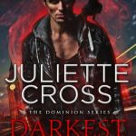 ARC Review: Darkest Heart (Dominion #1) by Juliette Cross ~ #Excerpt