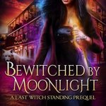 Review: Bewitched By Moonlight (Last Witch Standing #0.5) by Deanna Chase