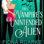Review: The Vampire's Unintended Alien (Nocturne Falls Universe) by Fiona Roarke