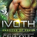 Review: Ivoth (Dragons of Preor #7) by Celia Kyle as Erin Tate