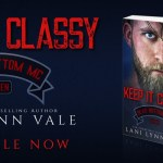 It's Release Day! Keep It Classy (Bear Bottom Guardians MC) by Lani Lynn Vale
