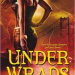 Review: Under Wraps (Underworld Detection Agency, #1) by Hannah Jayne (DNF)