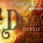 It's Release Day! Deadworld (Chronicles of Deadworld) by Debbie Cassidy ~ #Excerpt #BookTour