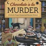 Review: Chocolate a la Murder (Perfectly Proper Paranormal Museum #4) by Kirsten Weiss