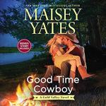 Audiobook Review: Good Time Cowboy (Gold Valley #3) by Maisey Yates (Narrator: Suzanne Elise Freeman)