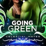 Review: Going Green (Vialea #2)(Celestial Mates: Romancing the Galaxy… #29) by Celia Kyle as Erin Tate