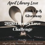 April 2020 Library Love Challenge Link Up & Giveaway