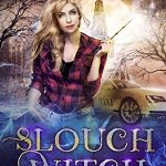 Review: Slouch Witch (The Lazy Girl's Guide to Magic #1) by Helen Harper