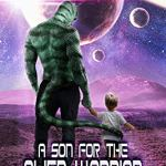 Review: A Son for the Alien Warrior (Treasured by the Alien #2) by Honey Phillips & Bex McLynn