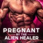 Review: Pregnant by the Alien Healer (Warriors of the Lathar #3) by Mina Carter