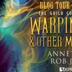Warping Minds & Other Misdemeanors (The Guild Codex: Warped) by Annette Marie & Rob Jacobsen ~ #BookTour #Excerpt #Giveaway