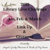 2021 Jan., Feb. & March Library Love Challenge Link Up & Giveaway