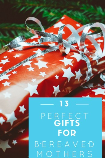 13 Perfect Gifts for Bereaved Mothers