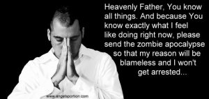 Pastor Praying for the Zombie Apocalypse
