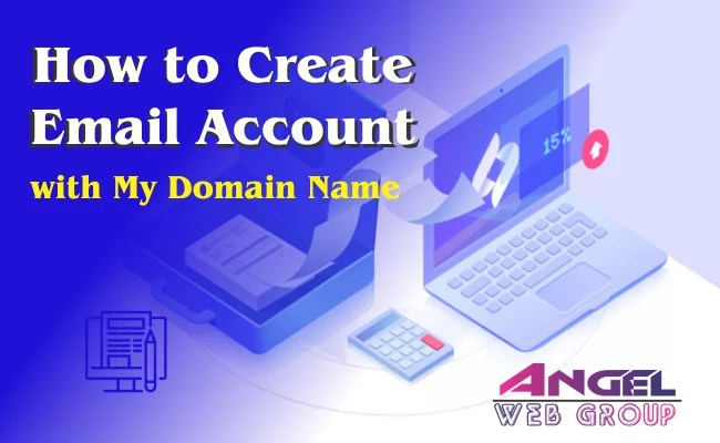 How to Create Email Account with My Domain Name