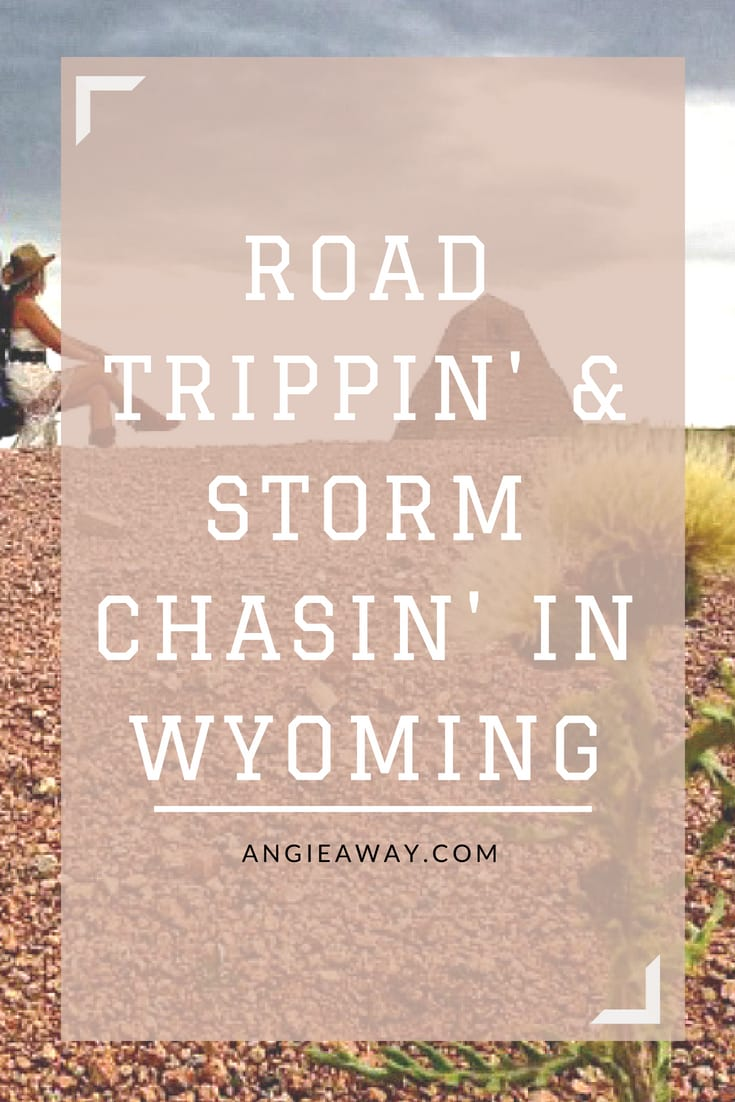 Storm Chasin' and Road Trippin' in Wyoming - How this state became our favorite destination in the world!