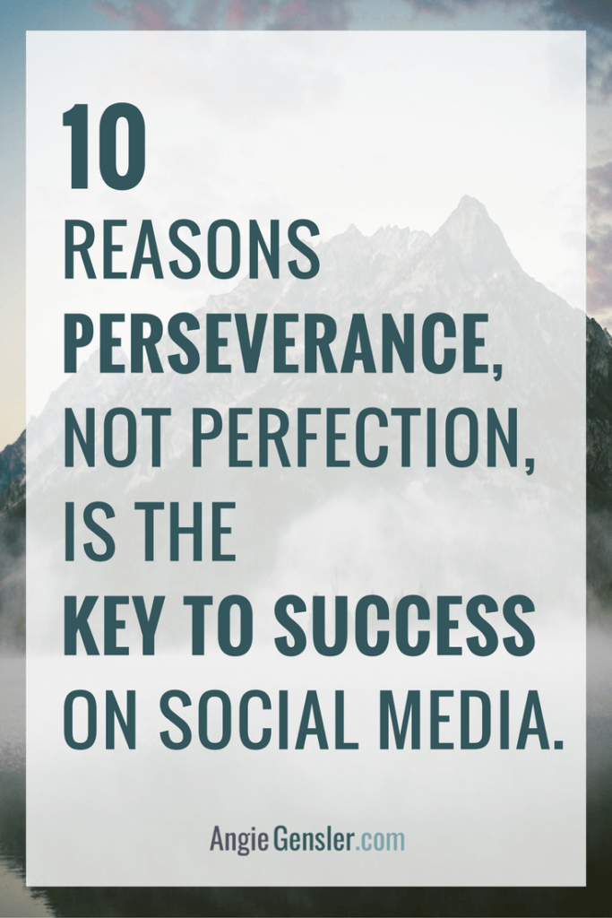 10 Reasons Perseverance, Not Perfection, Is The Key To