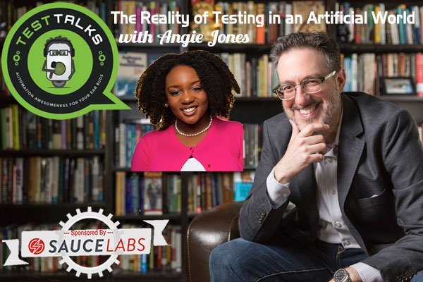 The Reality of Testing in an Artificial World