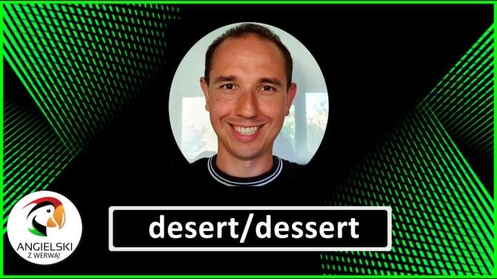 DESERT, DESSERT