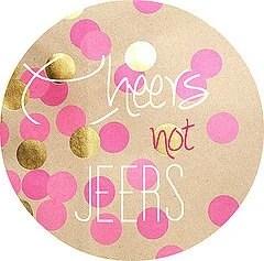 Cheers Not Jeers!
