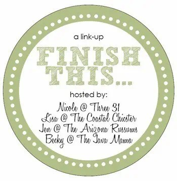 Finish This…Week #9