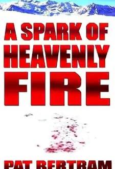 A Spark of Heavenly Fire by Pat Bertram1 Book of the Week