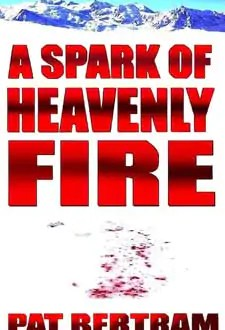 A Spark of Heavenly Fire by Pat Bertram1 Book of the Week