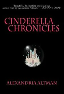 Cinderella Chronicles by Alexandria Altman book cover1 Book of the Week