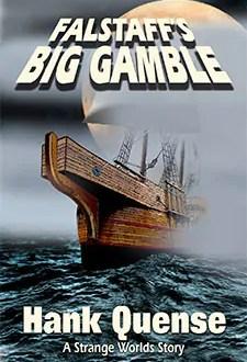 Falstaffs Big Gamble by Hank Quense1 Book of the Week