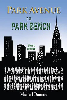 Park Avenue to Park Bench by Michael Domino1 Book of the Week