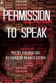 Permission to Speak by Lorraine Blanco Grund1 Book of the Week