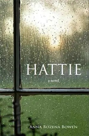 Hattie by Anna Bozena Bowen1 Review: HATTIE