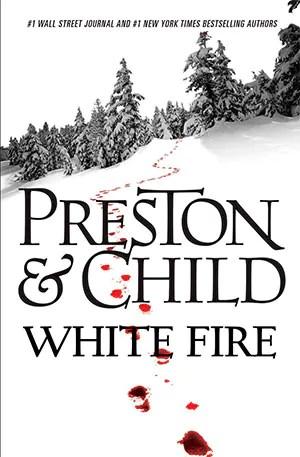 White Fire by Douglas Preston and Lincoln Child1 White Fire