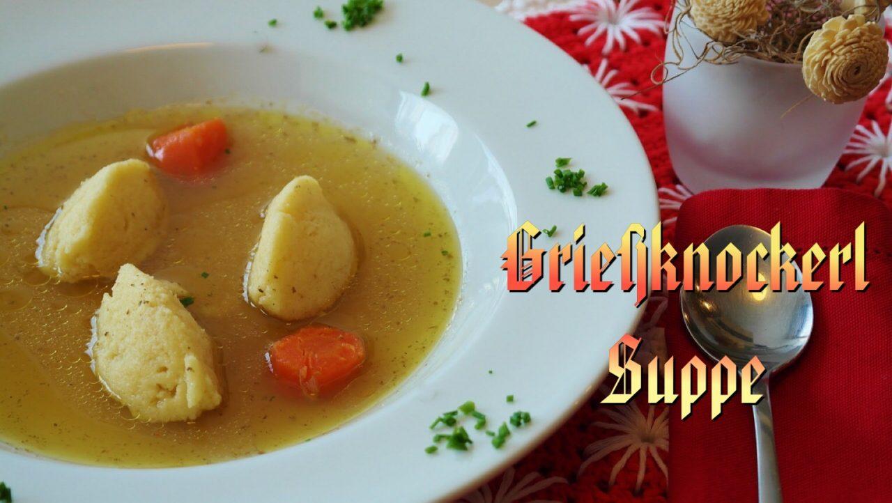 Griessknockerlsuppe, Semolina dumpling soup