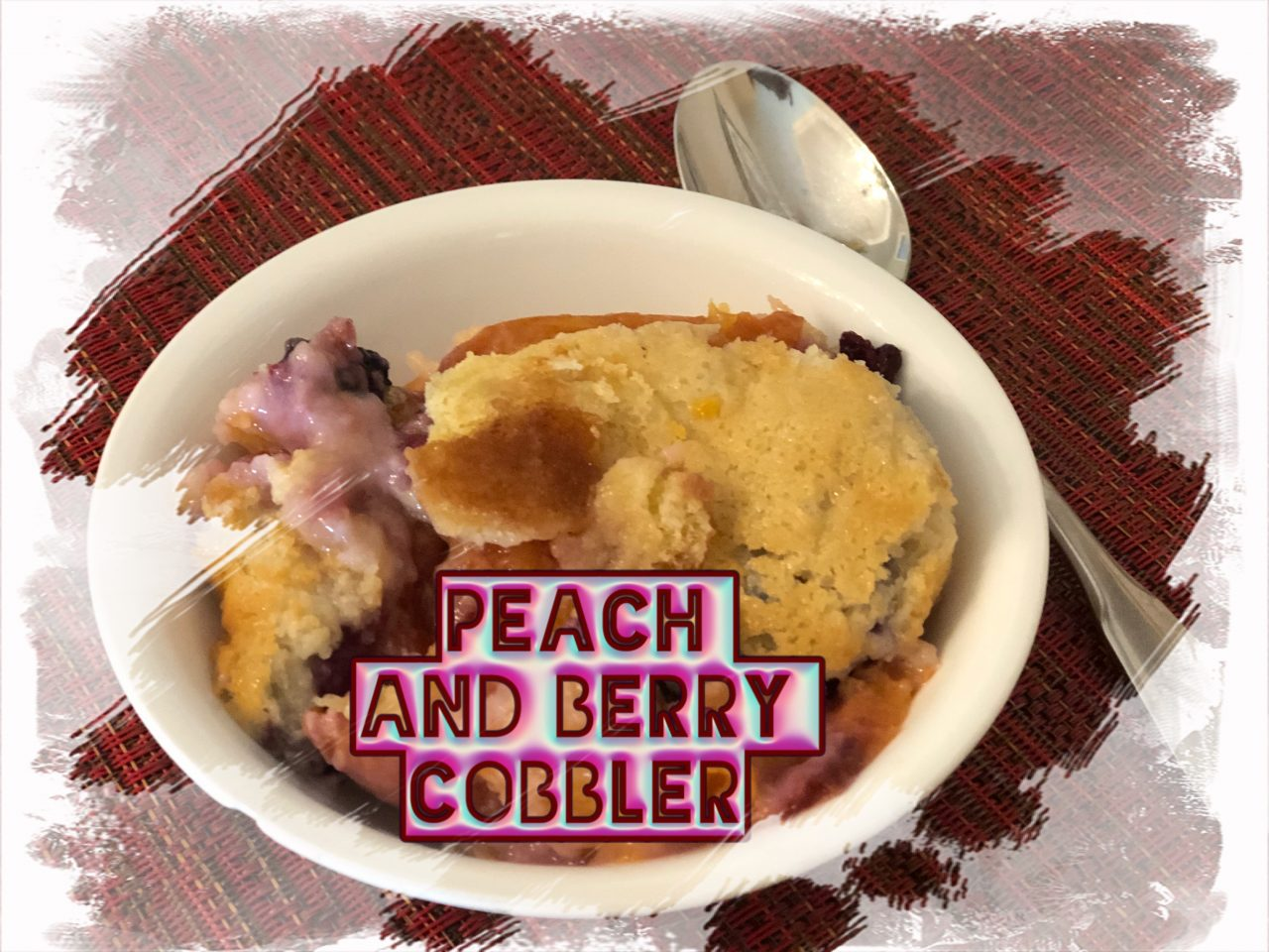Peach and/or Berry Cobbler