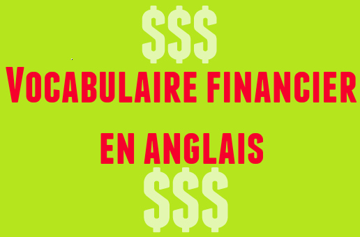 vocabulaire financier anglais termes finance